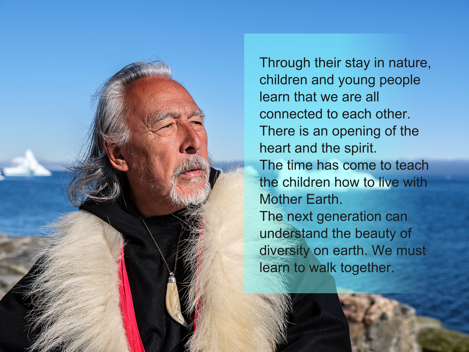 """Angaangaq's quote to the question: """"Why do we need the exchange of countries that care that nature is the best teacher for the children?"""