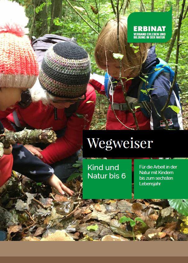 """Die Broschüre """"Wegweiser"""" herausgegeben vom """"ERBINAT: Verband Erleben und Bildung in der Natur"""